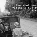 1 The most Manouevrist Campaign the Australian Army has ever fought