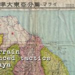3 Malaya Campaign Terrain and comparing Japanese and Allied Doctrine