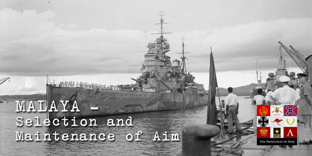 5 Japanese and British selection and maintenance of aim for the Malaya Campaign