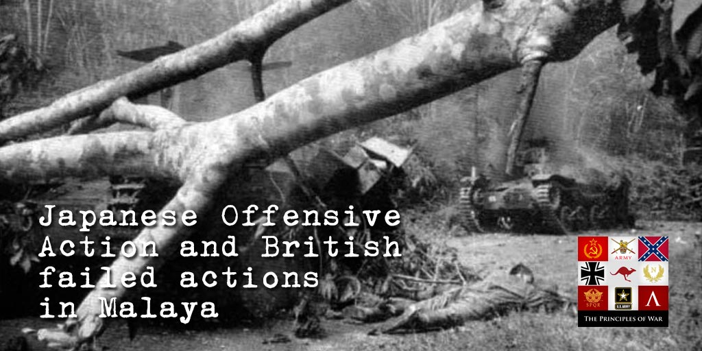 6 – Dithering and Offensive Action in the Malaya Campaign