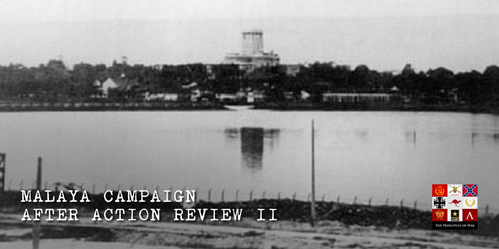 17 – Malaya Campaign After Action Review Part II