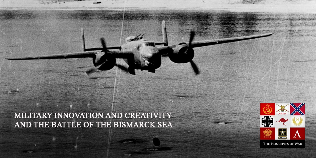 47 – Military Innovation and Creativity with GEN Kenney and the Battle of the Bismarck Sea