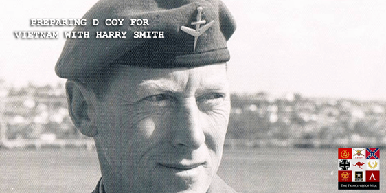 55 – Preparing D Coy / 6 RAR for the Battle of Long Tan with LT COL Harry Smith